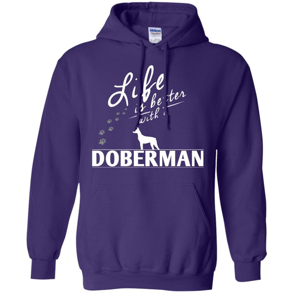 Doberman - Life Is Better With A Doberman Paws - Pullover Hoodie 8 oz