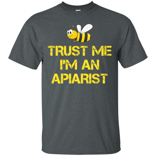 Funny Apiary Gift Trust Me I'm An Apiarist T-Shirt