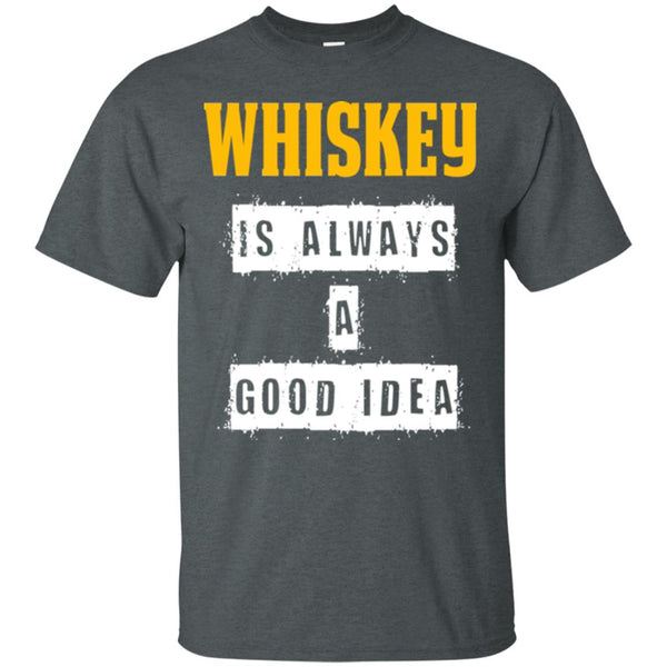 Funny Whiskey Gift - Whisky A Good Idea T-Shirt