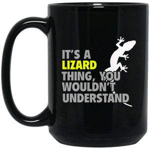It's a Lizard Thing You Wouldn't Understand Large Black Mug