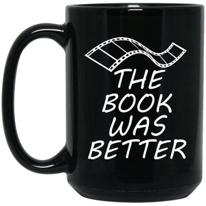Funny Book Lover Mug - Book Was Better Large Black Mug