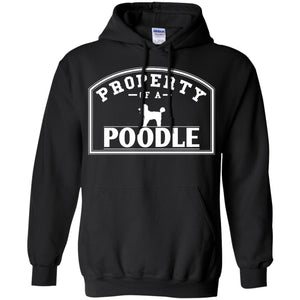 Poodle - Property Of A Poodle - Pullover Hoodie 8 oz
