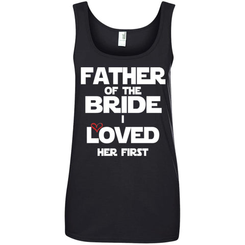 Father Of The Bride - I loved her first shirt Ladies Tank Top