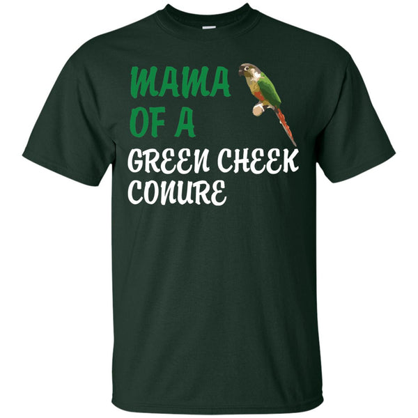 Mama of a Green Cheeked Conure - Funny Shirt