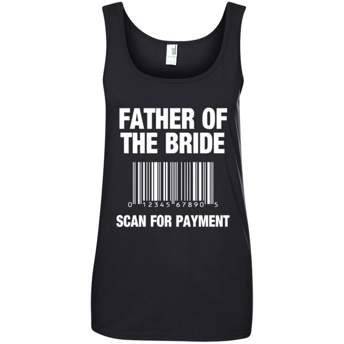 FATHER OF THE BRIDE Shirt Scan For Payment Ladies Tank Top