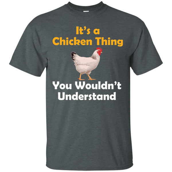 Funny Chicken Gift - Chicken Thing Shirt