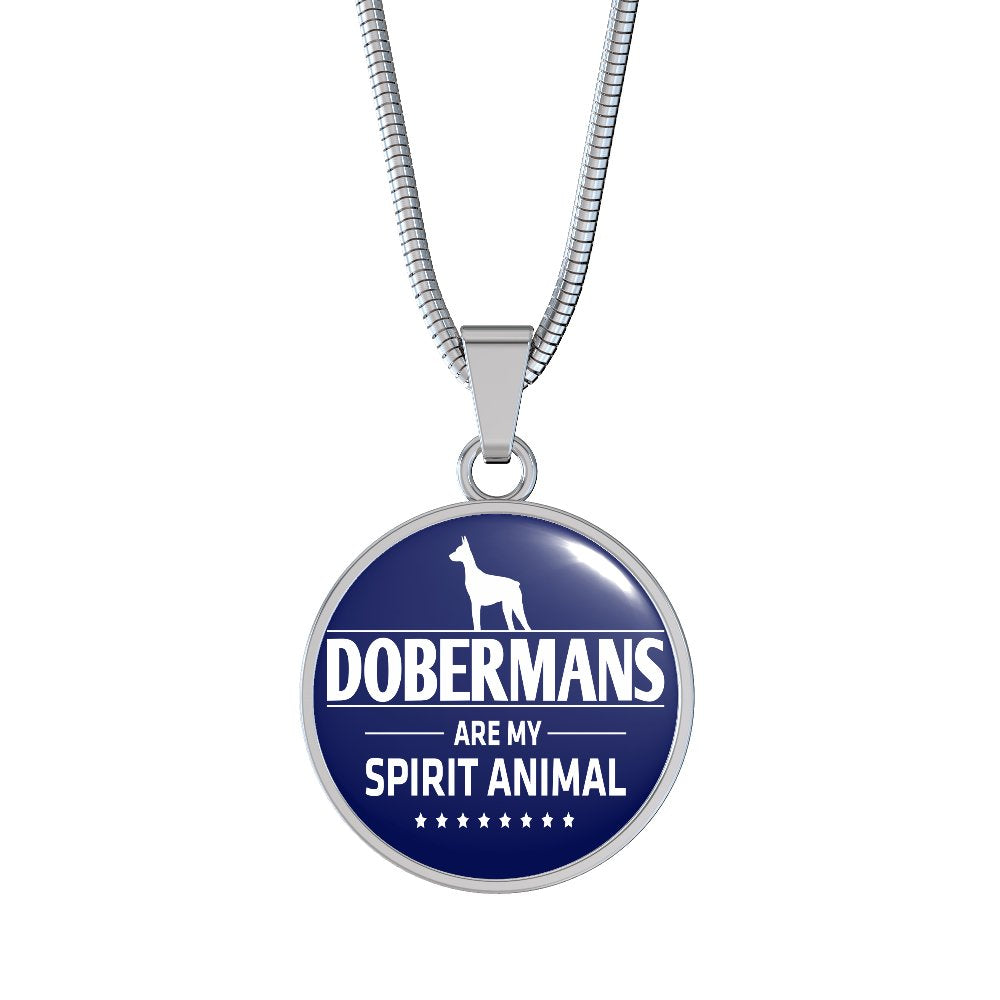 Dobermans Are My Spirit Animal - Necklace