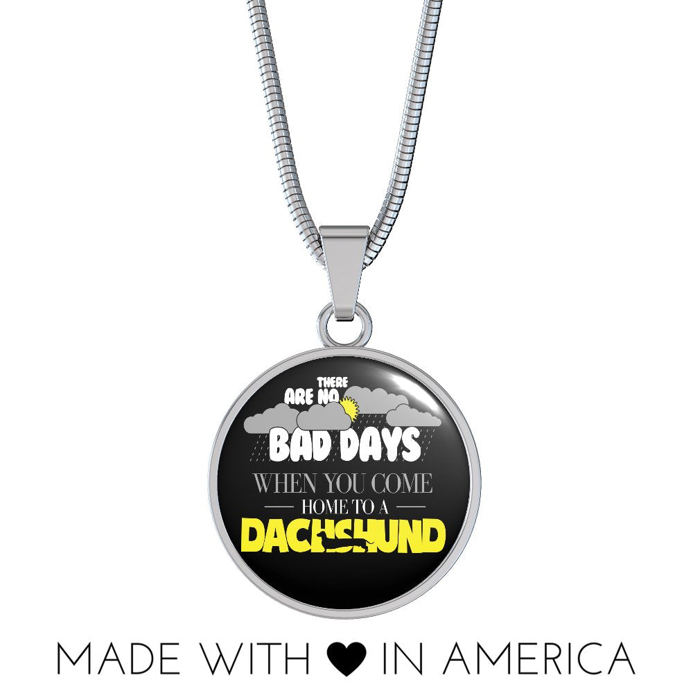 Dachshund - No Bad Days When You Come Necklace