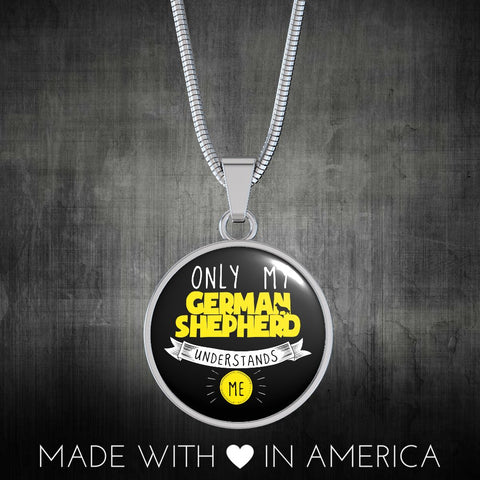 Only My German Shepherd Understands Me Necklace