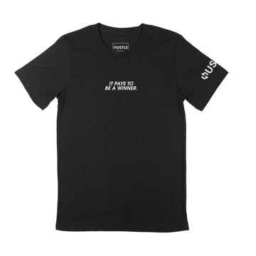 IT PAYS TO BE A WINNER SHIRT - BLACK
