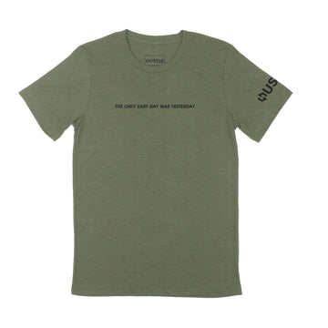 THE ONLY EASY DAY WAS YESTERDAY SHIRT - MILITARY GREEN