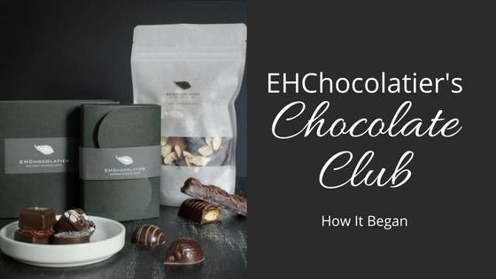 EHChocolatier's Chocolate Club: Here's how it began.