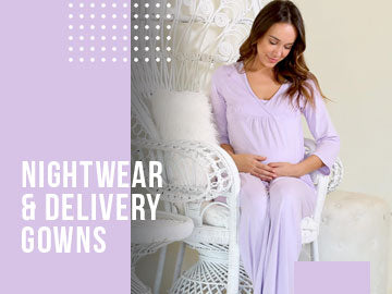 NIGHTWEAR & DELIVERY GOWNS