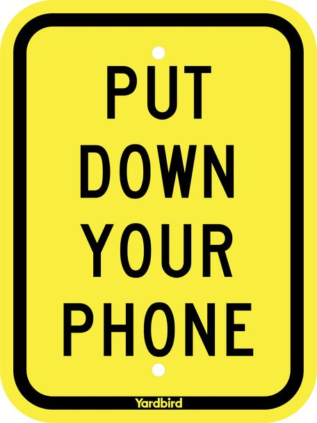 Put Down Your Phone Sign