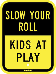 Slow Your Roll - Kids at Play Sign