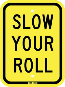 Slow Your Roll Sign