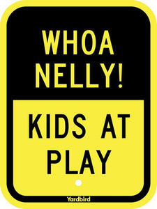 Whoa Nelly! - Kids at Play Sign