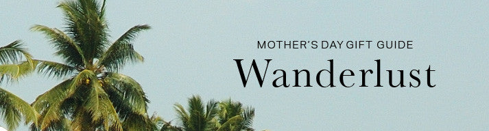 Gifts for Mothers with Wanderlust