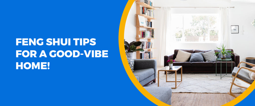 Feng Shui Tips For A Good-Vibe Home!