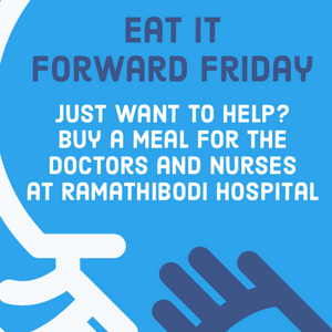 Eat it Forward Meal - Help Feed the Heroes at Ramathibodi Hospital