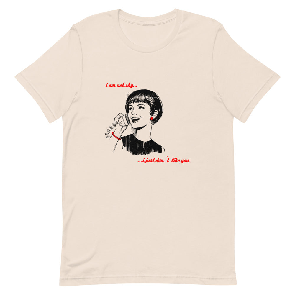 Cream T-shirt - I am not shy, I just don't like you