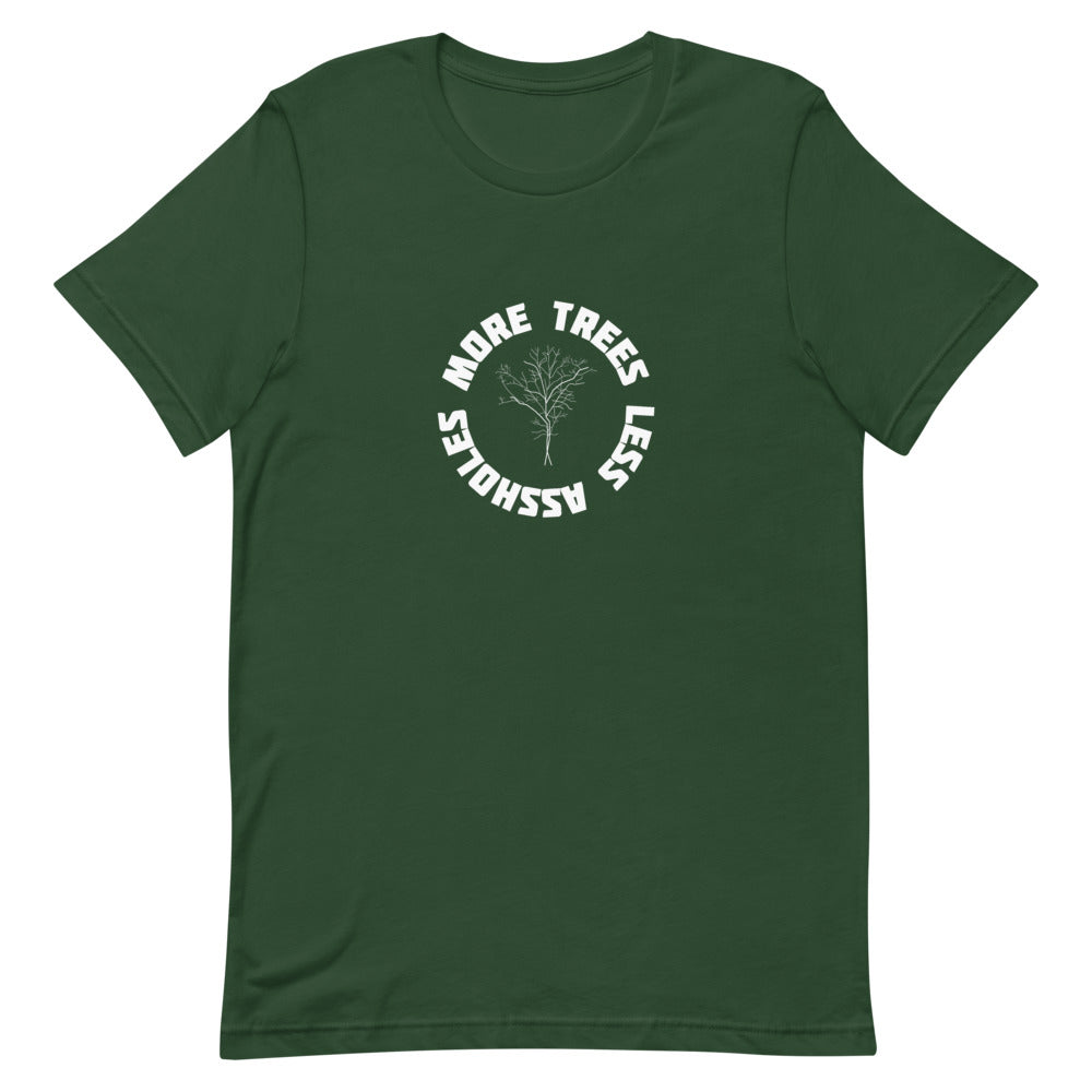Green T-shirt - more trees less assholes