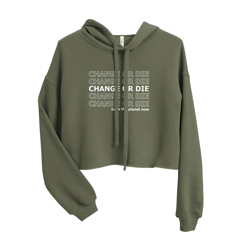 Green Crop Hoodie - change or die, save the planet now
