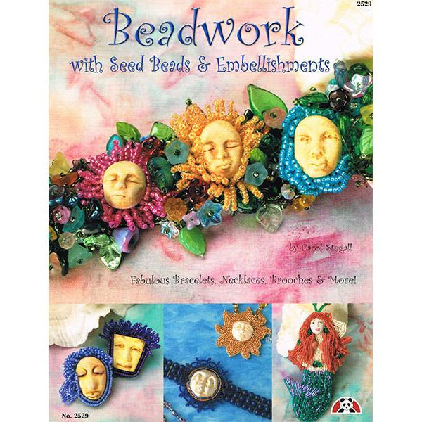 Beadwork with Seed Beads & Embellishments by Carol Stegall
