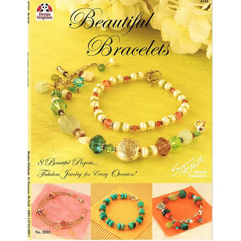 Beautiful Bracelets - 8 Beautiful Projects...Fabulous Jewelry for Every Occasion!
