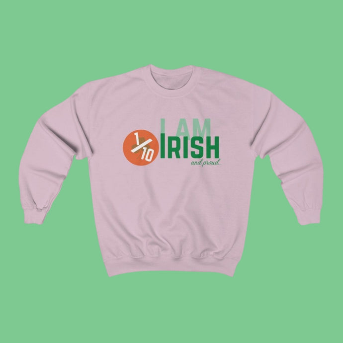 I am 1/10 Irish & Proud - Irish Crewneck Sweatshirt-Two Thirds Irish