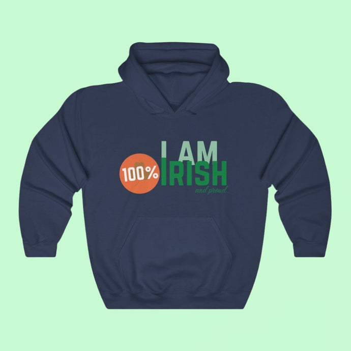 I am 100% Irish & Proud - Premium Irish Hoodie-Two Thirds Irish