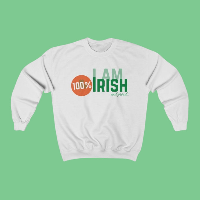 I am 100% Irish & Proud - Irish Crewneck Sweatshirt-Two Thirds Irish