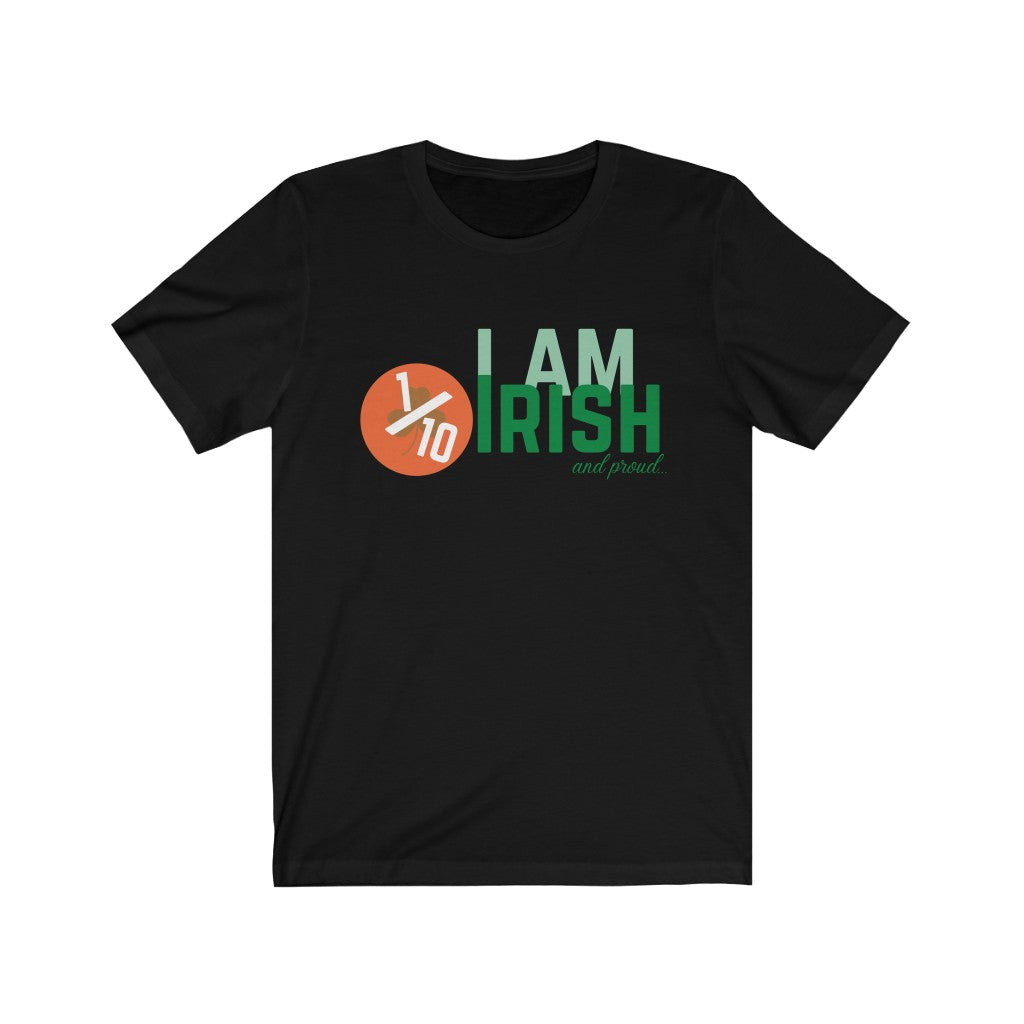 I Am 1/10 Irish & Proud - Short-Sleeve Irish T-Shirt