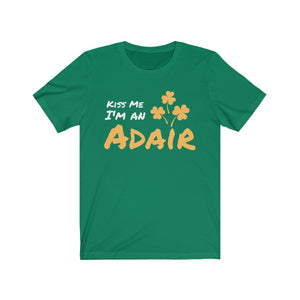 Kiss Me I'm A Adair - Short Sleeve Irish T-Shirt
