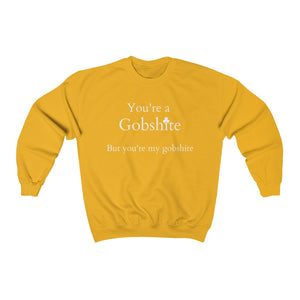 You're A Gobshite But You're My Gobshite - Irish Crewneck Sweatshirt-Two Thirds Irish