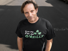 Load image into Gallery viewer, Kiss Me I'm An O'Reilly - Short Sleeve Irish T-Shirt
