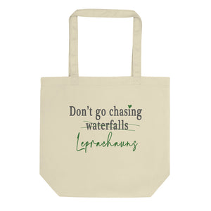 Don't Go Chasing Leprecauns - Eco Irish Tote Bag