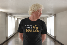 Load image into Gallery viewer, Kiss Me I'm A Walsh - Short Sleeve Irish T-Shirt
