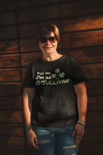 Load image into Gallery viewer, Kiss Me I'm An O'Sullivan - Short Sleeve Irish T-Shirt