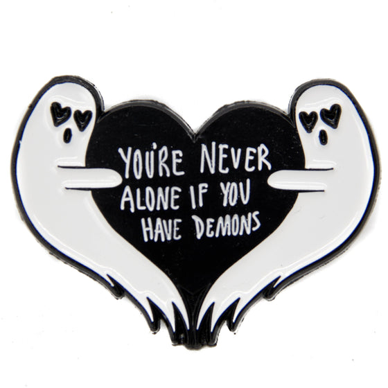 You're Never Alone Ghost Enamel Pin