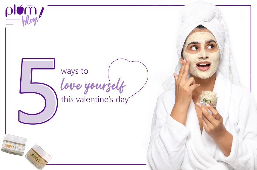 5 ways to love yourself this Valentine's