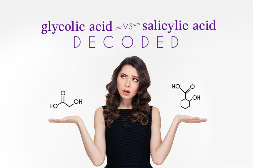 Glycolic Acid vs Salicylic Acid : Decoded