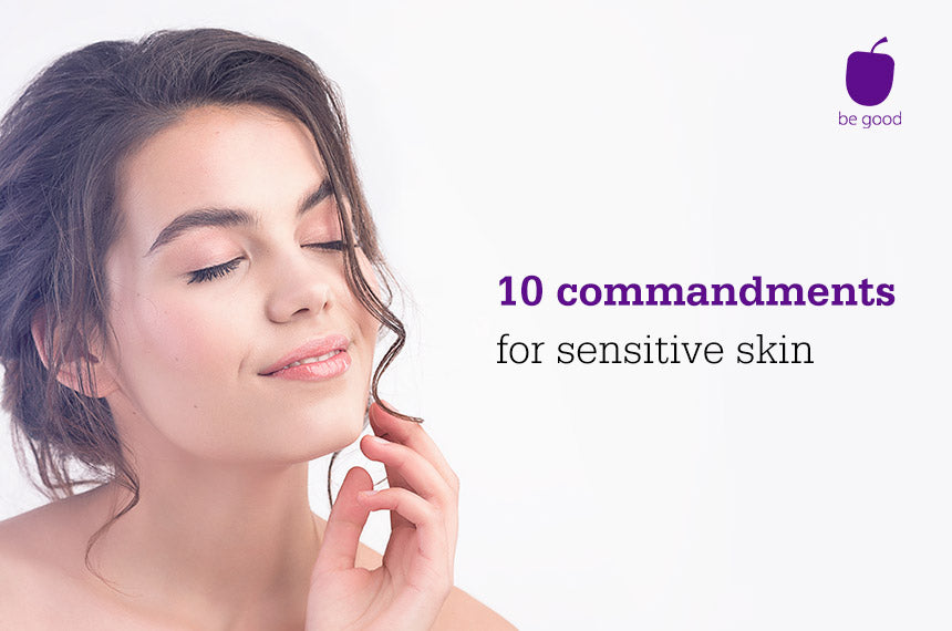 10 commandments for sensitive skin
