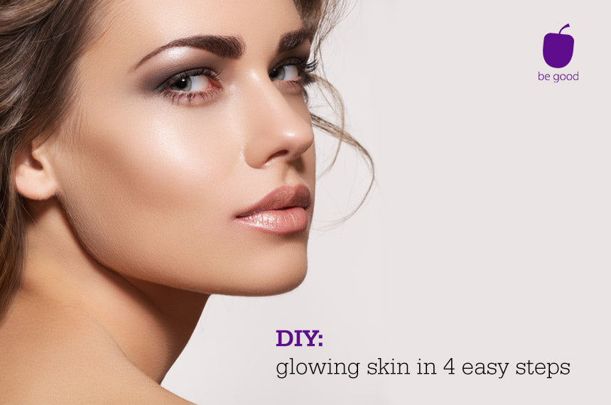 DIY: Glowing skin in 4 easy steps