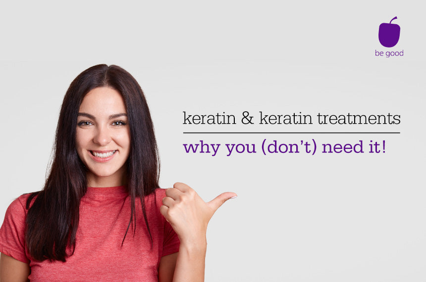 Keratin & Keratin treatments: what it is & why you (don't) need it!