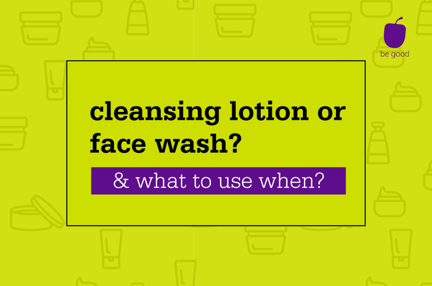 Cleanser & face wash: what's the difference & when to use what.