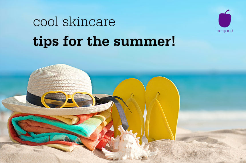 5 cool, practical summer skin care tips