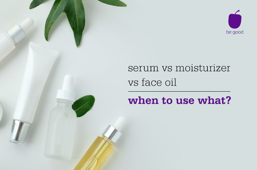 Serum - Moisturizer - Face Oil: which one should you use?