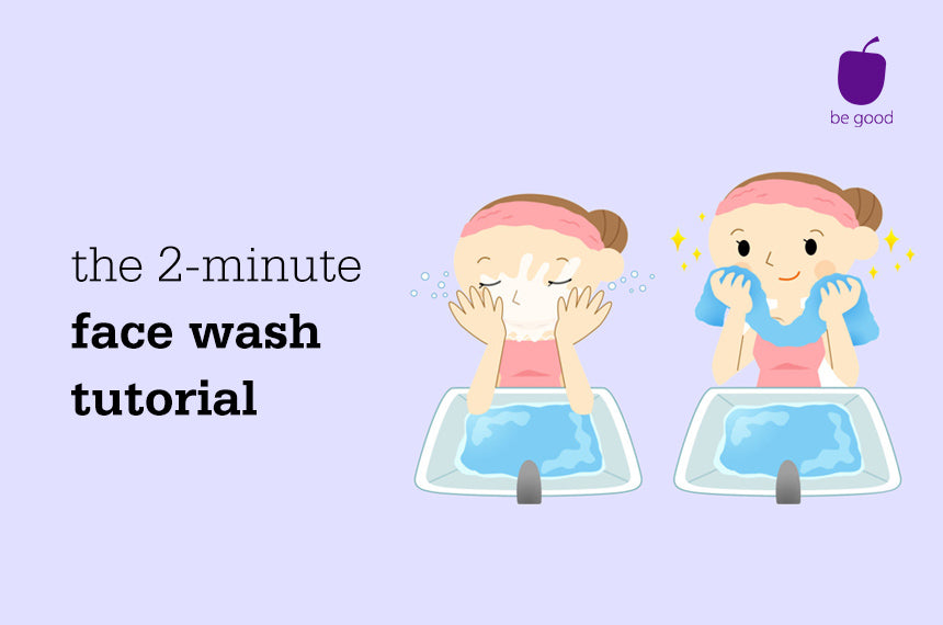 2-minute tutorials: Getting your face wash right
