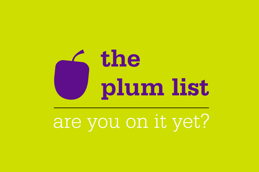 Are you on the plum list?